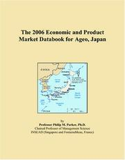 Cover of: The 2006 Economic and Product Market Databook for Ageo, Japan | Philip M. Parker