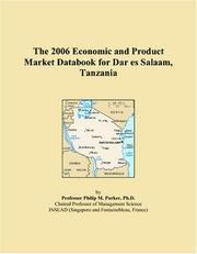 Cover of: The 2006 Economic and Product Market Databook for Dar es Salaam, Tanzania | Philip M. Parker