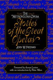 Cover of: Metropolitan Opera Stories of the Great Operas | John Freeman