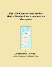 Cover of: The 2006 Economic and Product Market Databook for Antananarivo, Madagascar | Philip M. Parker