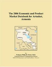 Cover of: The 2006 Economic and Product Market Databook for Artashat, Armenia | Philip M. Parker