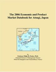 Cover of: The 2006 Economic and Product Market Databook for Atsugi, Japan | Philip M. Parker