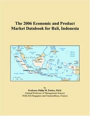 Cover of: The 2006 Economic and Product Market Databook for Bali, Indonesia | Philip M. Parker