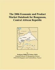 Cover of: The 2006 Economic and Product Market Databook for Bangassou, Central African Republic | Philip M. Parker