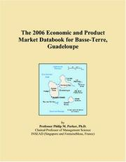 Cover of: The 2006 Economic and Product Market Databook for Basse-Terre, Guadeloupe | Philip M. Parker