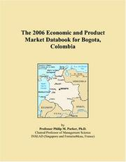 Cover of: The 2006 Economic and Product Market Databook for Bogota, Colombia | Philip M. Parker