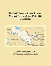 Cover of: The 2006 Economic and Product Market Databook for Chirchik, Uzbekistan | Philip M. Parker