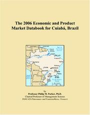 Cover of: The 2006 Economic and Product Market Databook for Cuiabá, Brazil | Philip M. Parker