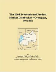 Cover of: The 2006 Economic and Product Market Databook for Cyangugu, Rwanda | Philip M. Parker