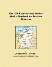 Cover of: The 2006 Economic and Product Market Databook for Dresden, Germany | Philip M. Parker