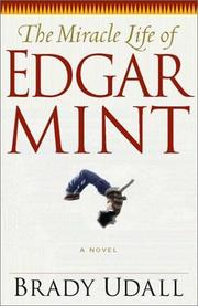 Cover of: The miracle life of Edgar Mint