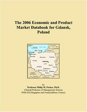 Cover of: The 2006 Economic and Product Market Databook for Gdansk, Poland | Philip M. Parker