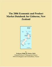 Cover of: The 2006 Economic and Product Market Databook for Gisborne, New Zealand | Philip M. Parker