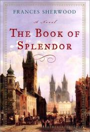 Cover of: The Book of Splendor: A Novel