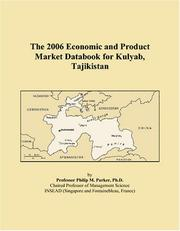 Cover of: The 2006 Economic and Product Market Databook for Kulyab, Tajikistan | Philip M. Parker
