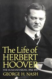 The life of Herbert Hoover by George H. Nash