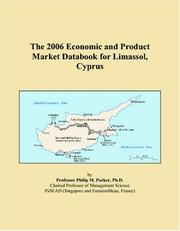 Cover of: The 2006 Economic and Product Market Databook for Limassol, Cyprus | Philip M. Parker