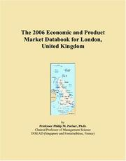 Cover of: The 2006 Economic and Product Market Databook for London, United Kingdom | Philip M. Parker