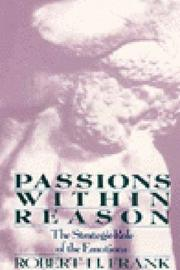 Cover of: Passions Within Reason: the strategic role of the emotions