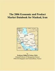 Cover of: The 2006 Economic and Product Market Databook for Mashad, Iran | Philip M. Parker