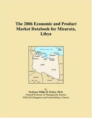 Cover of: The 2006 Economic and Product Market Databook for Misurata, Libya | Philip M. Parker