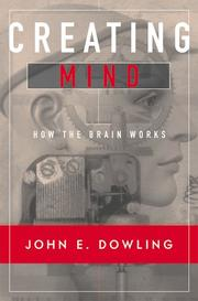 Cover of: Creating mind | John E. Dowling