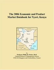 Cover of: The 2006 Economic and Product Market Databook for Nyeri, Kenya | Philip M. Parker