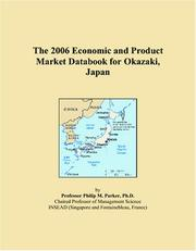 Cover of: The 2006 Economic and Product Market Databook for Okazaki, Japan | Philip M. Parker