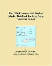 Cover of: The 2006 Economic and Product Market Databook for Pago Pago, American Samoa | Philip M. Parker