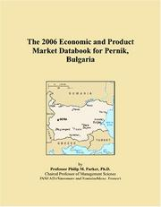 Cover of: The 2006 Economic and Product Market Databook for Pernik, Bulgaria | Philip M. Parker