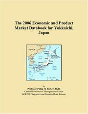 Cover of: The 2006 Economic and Product Market Databook for Yokkaichi, Japan | Philip M. Parker