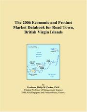 Cover of: The 2006 Economic and Product Market Databook for Road Town, British Virgin Islands | Philip M. Parker