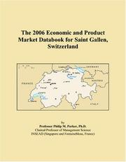 Cover of: The 2006 Economic and Product Market Databook for Saint Gallen, Switzerland | Philip M. Parker