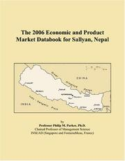 Cover of: The 2006 Economic and Product Market Databook for Sallyan, Nepal | Philip M. Parker