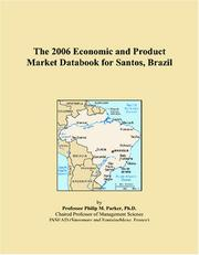 Cover of: The 2006 Economic and Product Market Databook for Santos, Brazil | Philip M. Parker