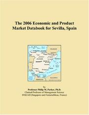 Cover of: The 2006 Economic and Product Market Databook for Sevilla, Spain | Philip M. Parker