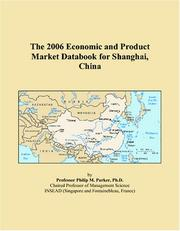 Cover of: The 2006 Economic and Product Market Databook for Shanghai, China | Philip M. Parker