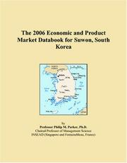 Cover of: The 2006 Economic and Product Market Databook for Suwon, South Korea | Philip M. Parker
