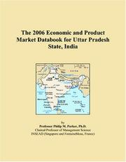 Cover of: The 2006 Economic and Product Market Databook for Uttar Pradesh State, India | Philip M. Parker