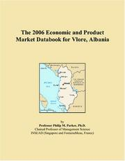 Cover of: The 2006 Economic and Product Market Databook for Vlore, Albania | Philip M. Parker