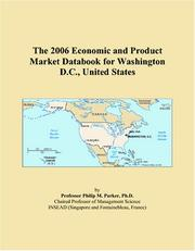 Cover of: The 2006 Economic and Product Market Databook for Washington D.C., United States | Philip M. Parker