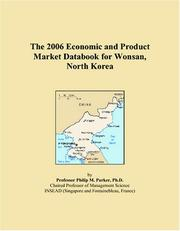 Cover of: The 2006 Economic and Product Market Databook for Wonsan, North Korea | Philip M. Parker