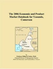 Cover of: The 2006 Economic and Product Market Databook for Yaounde, Cameroon | Philip M. Parker