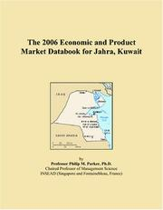 Cover of: The 2006 Economic and Product Market Databook for Jahra, Kuwait | Philip M. Parker