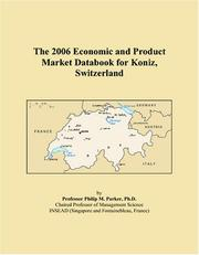 Cover of: The 2006 Economic and Product Market Databook for Koniz, Switzerland | Philip M. Parker