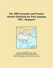 Cover of: The 2006 Economic and Product Market Databook for Pasir panjang GRC, Singapore | Philip M. Parker
