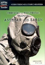 High-Tech Military Weapons:  Chemical and Biological Weapons by Gregory Payan