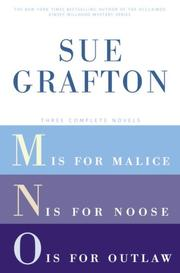 Cover of: Sue Grafton: Three Complete Novels; M, N, & O: M is for Malice; N is for Noose; O is for Outlaw