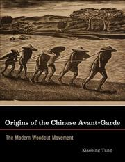 Cover of: Origins of the Chinese Avant-Garde | Xiaobing Tang