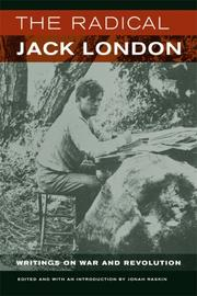 Cover of: The Radical Jack London: Writings on War and Revolution